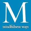Mindfulness ways