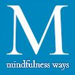 Mindfulness ways